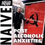 Naive Post Alcholic Anxieties