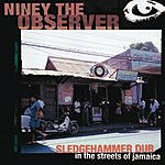 Niney The Observer Sledgehammer Dub (In The Streets of Jamaica)