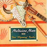 Pete 'Wyoming' Bender Medicine Man