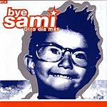 Bye Sami Otro Dia Mas