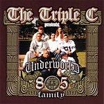 Triple C Triple C Presents Underworld 805 Family (Parental Advisory)
