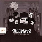 Sideways Oblivion And Points Beyond
