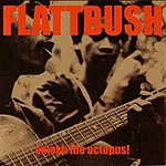 Flattbush Smash The Octopus!