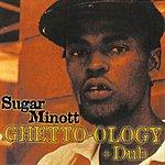 Sugar Minott Ghetto-ology + Dub
