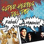 Kabah Súper Héroes Del Pop