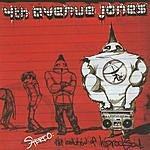 4th Avenue Jones Stereo: The Evolution Of Hiprocksoul