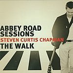 Steven Curtis Chapman Abby Road Sessions: The Walk