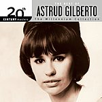 Astrud Gilberto 20th Century Masters - The Millennium Collection: The Best Of Astrud Gilberto