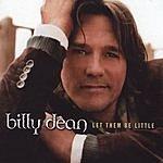 Billy Dean Let Them Be Little
