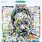Sonny Stitt Stitt Plays Bird (Remastered)