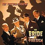 The Firesign Theatre The Bride Of Firesign (Parental Advisory)