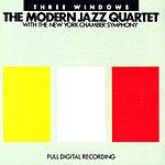 The Modern Jazz Quartet Three Windows