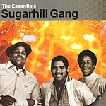 Sugarhill Gang The Essentials: The Sugarhill Gang (Remastered)