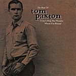 Tom Paxton The Best Of Tom Paxton: I Can't Help Wonder Wher I'm Bound: The Elektra Years