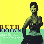 Ruth Brown Miss Rhythm: Greatest Hits And More