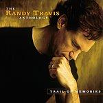 Randy Travis Trail Of Memories:  The Randy Travis Anthology