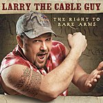 Larry The Cable Guy The Right To Bare Arms