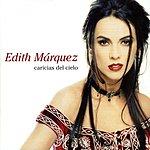 Edith Márquez Caricias del Cielo