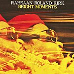 Rahsaan Roland Kirk Bright Moments