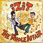 Izit The Whole Affair