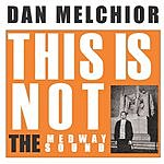 Dan Melchior This Is Not The Medway Sound