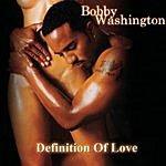 Bobby Washington Definition Of Love