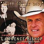 Lawrence Bishop Three Dollar Baby