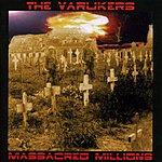 Varukers Massacred Millions