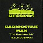 Radioactive Man The Uranium EP
