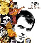 Boyd Rice The Way I Feel (Parental Advisory)