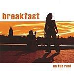 Breakfast Society Breakfast On The Roof