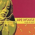 Ape House Tired Of Style
