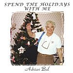 Adrian Bal Spend The Holidays With Me