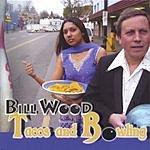 Bill Wood Tacos And Bowling