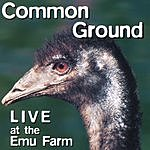 Common Ground Live At The Emu Farm
