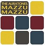 The Auratones Mazzu Mazzu
