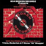 804 Broken Recordz Intro...Tha Compilation