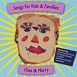 Chas & Merry Songs For Kids And Families
