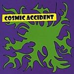 Cosmic Accident Cosmic Accident