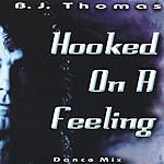B.J. Thomas Hooked On A Feeling (Dance Mix)