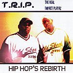 The Trip Hip-Hop's Rebirth