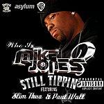 Mike Jones Still Tippin' (Parental Advisory)