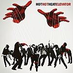Hot Hot Heat Elevator