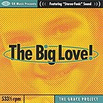 The Grace Project The Big Love!