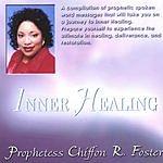 Prophetess Chiffon Foster Inner Healing