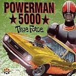 Powerman 5000 True Force (Parental Advisory)