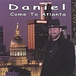 Daniel Come To Atlanta