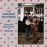Osborne Brothers When The Roses Bloom In Dixieland