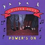 Chipper Dove Power's On