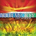 Terry MacAlmon You're My Glory: Live Worship